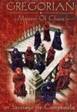 Gregorian - Masters Of Chant In Santiago De Compostela
